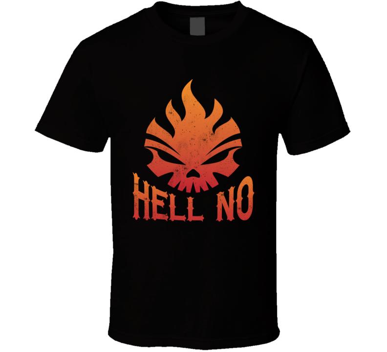 Hell No Burning Fire Face Best Seller T Shirt
