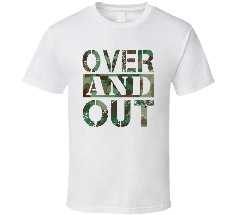 Over And Out Best Seller T Shirt