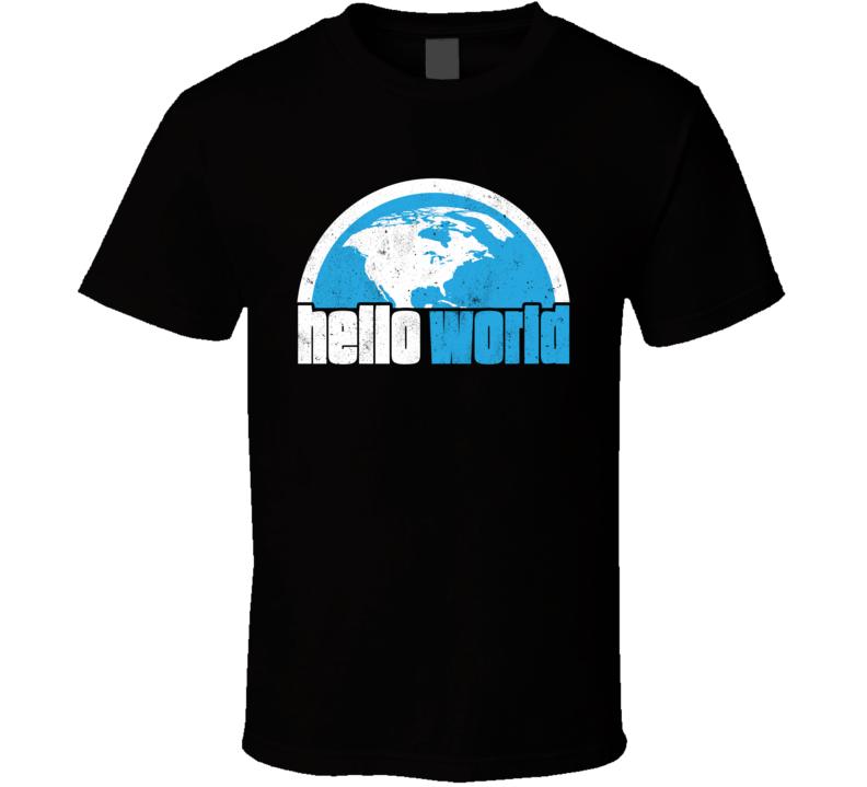 Hello World Favorite T Shirt
