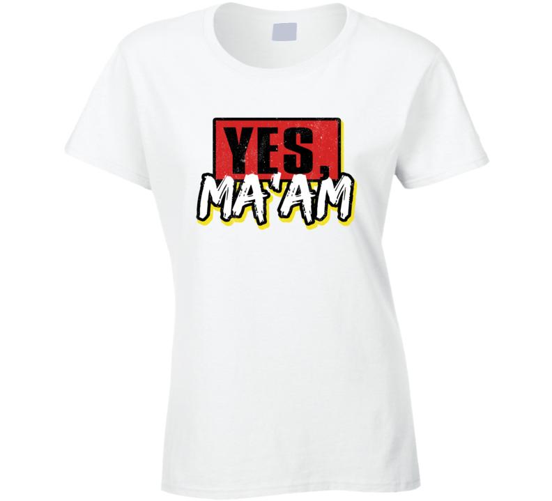 Yes, Ma'am Favorite Ladies T Shirt