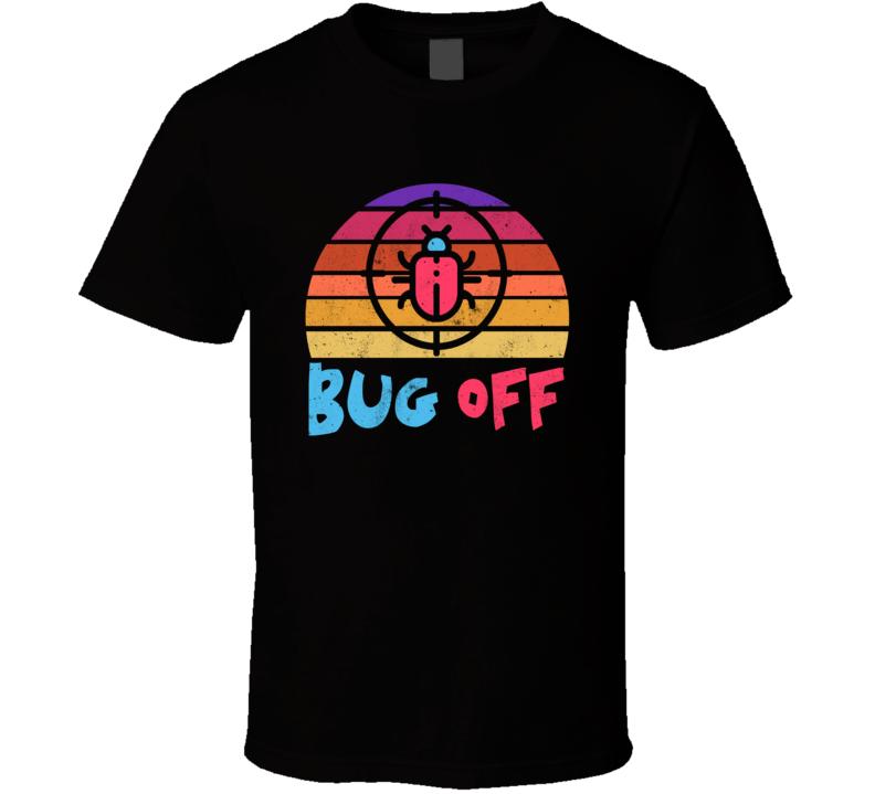 Bug Off Best Seller T Shirt