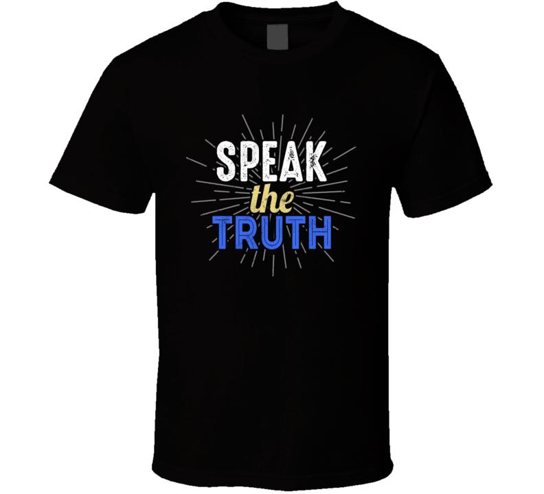 Speak The Truth Best Seller T Shirt