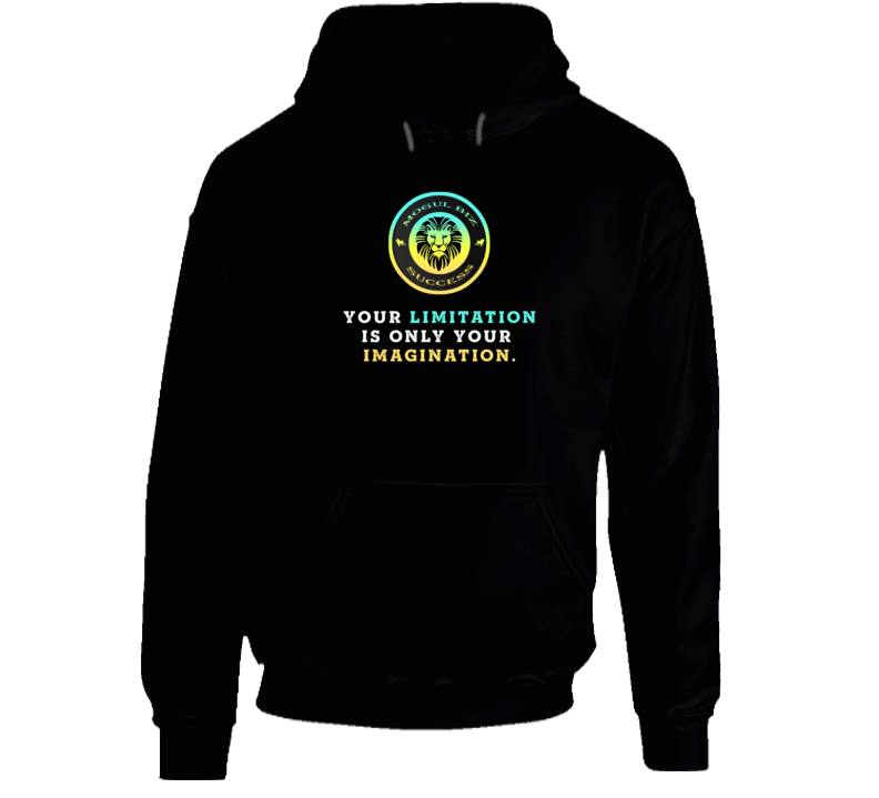 Your Limitation—it's Only Your Imagination Motivational Favorite Hoodie