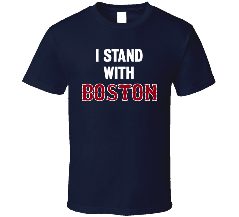 I Stand With Boston Strong Marathon 2013 T Shirt