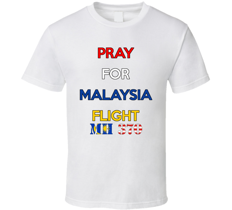 Malaysian Airlines Flight 370 Pray Charity Tribute Fundraiser T Shirt