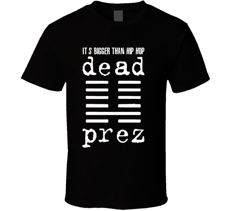 Dead Prez Its Bigger Than Hip Hop Classic Rap T Shirt