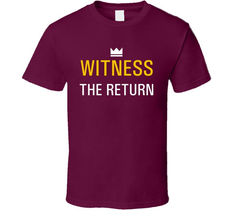 Witness The Return Cleveland Basketball T Shirt
