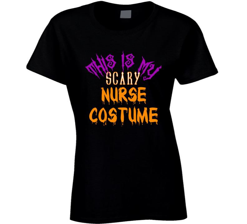 This Is My Scary Nurse Costume Halloween T Shirt