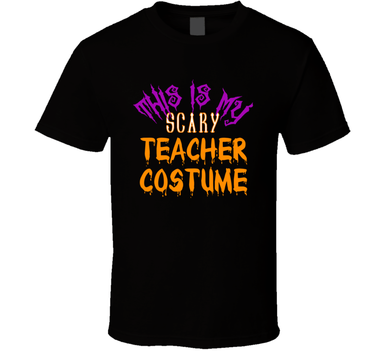 This Is My Scary Teacher Costume Halloween T Shirt