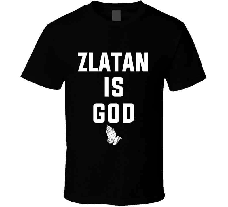 Zlatan Is God Soccer Football Legend Praying Hands T Shirt