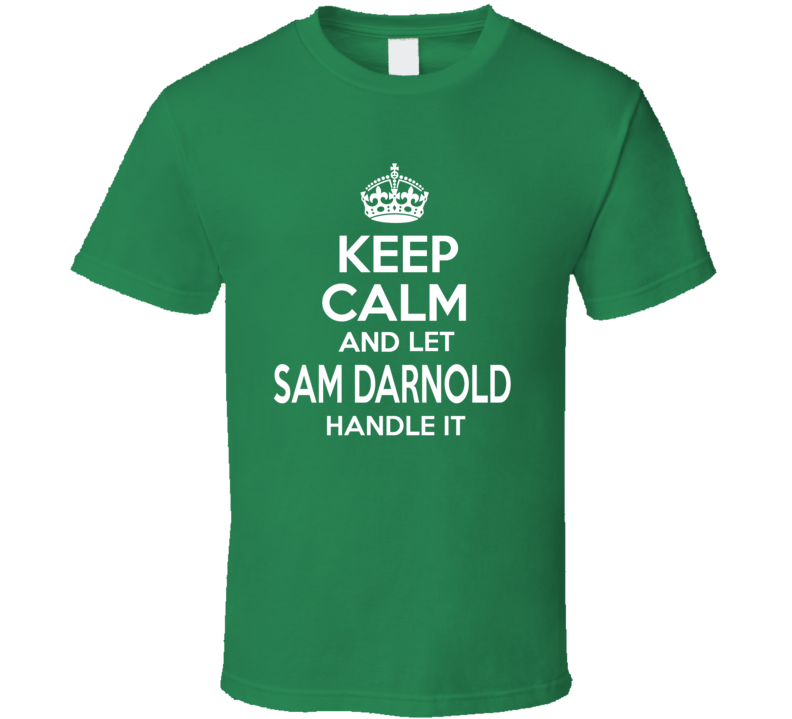Let Sam Darnold Handle It Qb New York Keep Calm Style Football T Shirt
