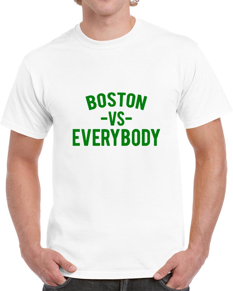 Boston Vs Everybody Fan Supporter V2 Basketball T Shirt