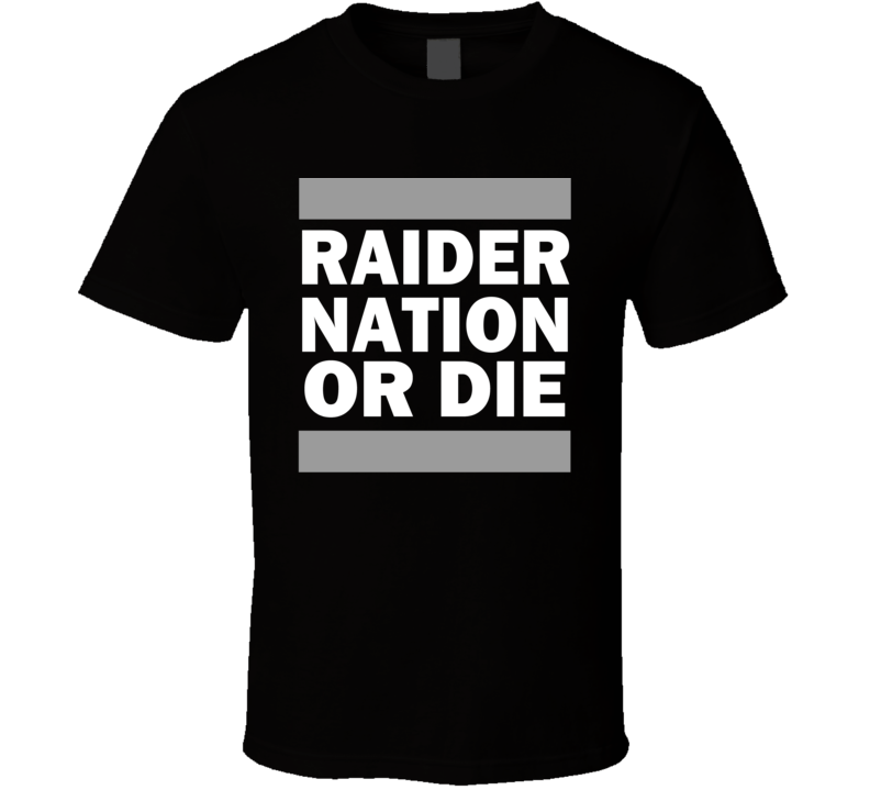 Raider Nation Or Die Oakland City Football T Shirt