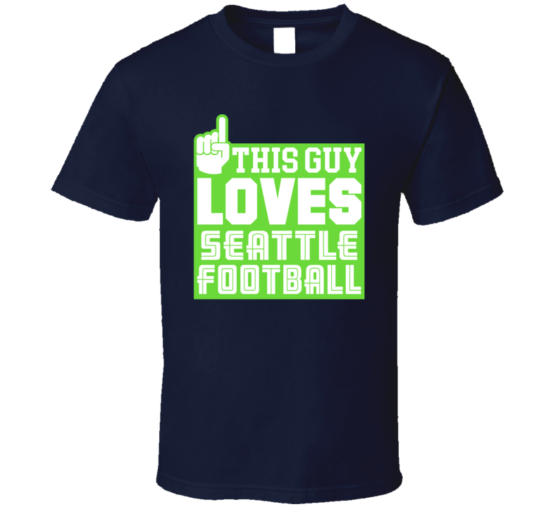 This Guy Loves Seattle Football T Shirt