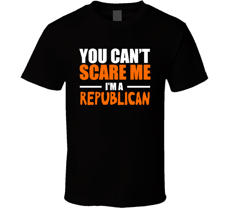 Can't Scare Me I'm A Republican Funny Halloween T Shirt