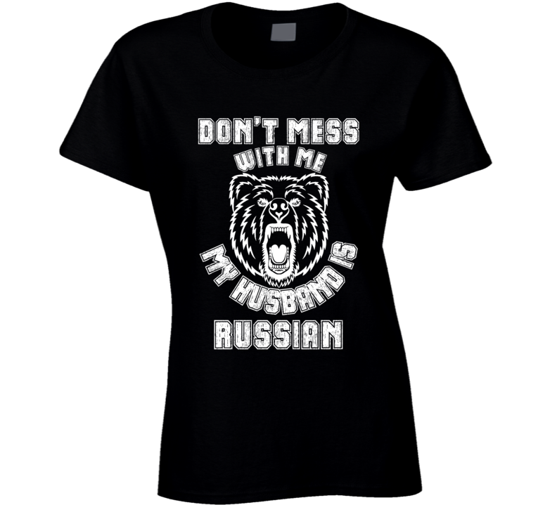 Dont Mess My Husband Is Russian Funny Bear Nationality T Shirt