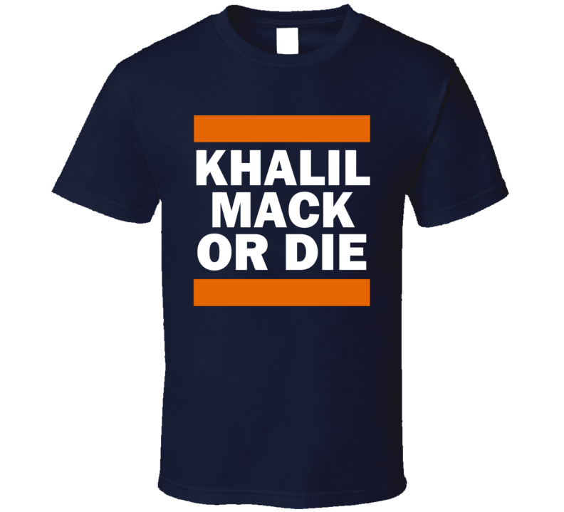 Khalil Mack Or Die Chicago Football Player T Shirt