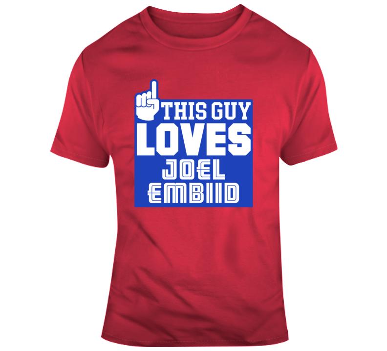 This Guy Loves Joel Embiid Philadelphia Basketball T Shirt