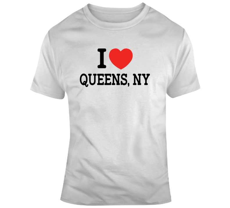 I Love Queens New York Funny Souvenir T Shirt