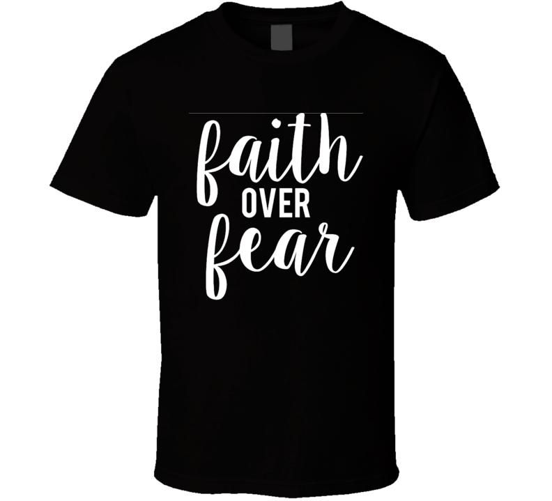 Faith Over Fear Charity Support T Shirt