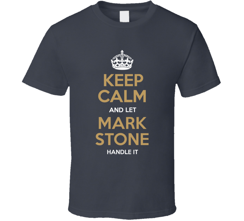 Keep Calm Let Mark Stone Handle It Las Vegas Hockey Fan T Shirt