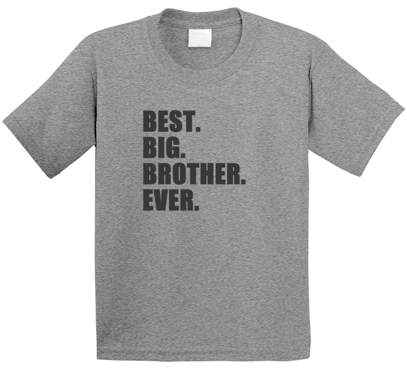Best Big Brother Ever Kids Childrens Sibling T Shirt