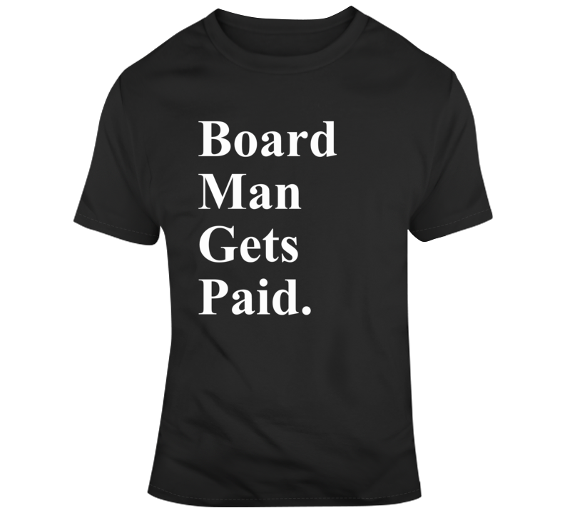 Board Man Gets Paid Kawhi Toronto Basketball T Shirt