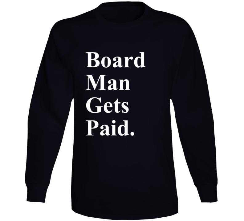 Board Man Gets Paid Kawhi Toronto Basketball Long Sleeve