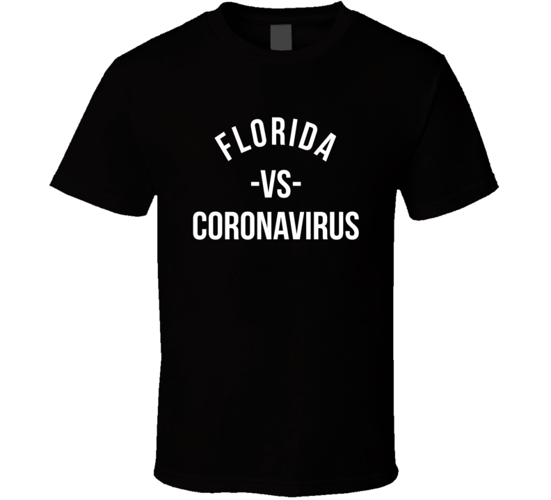 Florida Vs Coronavirus State Pulls Together T Shirt
