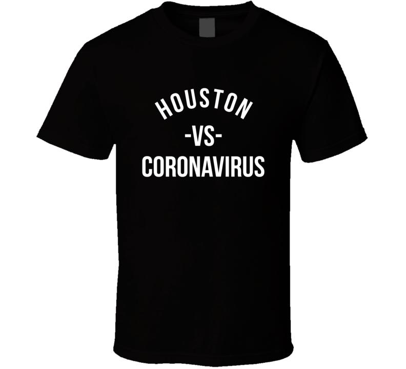 Houston Vs Coronavirus City Pulls Together T Shirt
