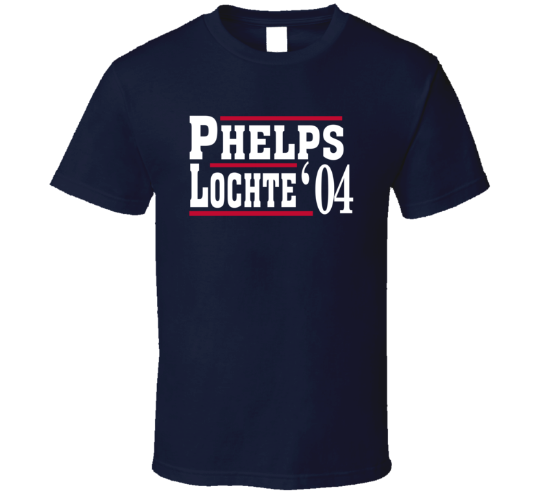 Michael Phelps Ryan Lochte 2004 Olympics Election Style Fan T Shirt