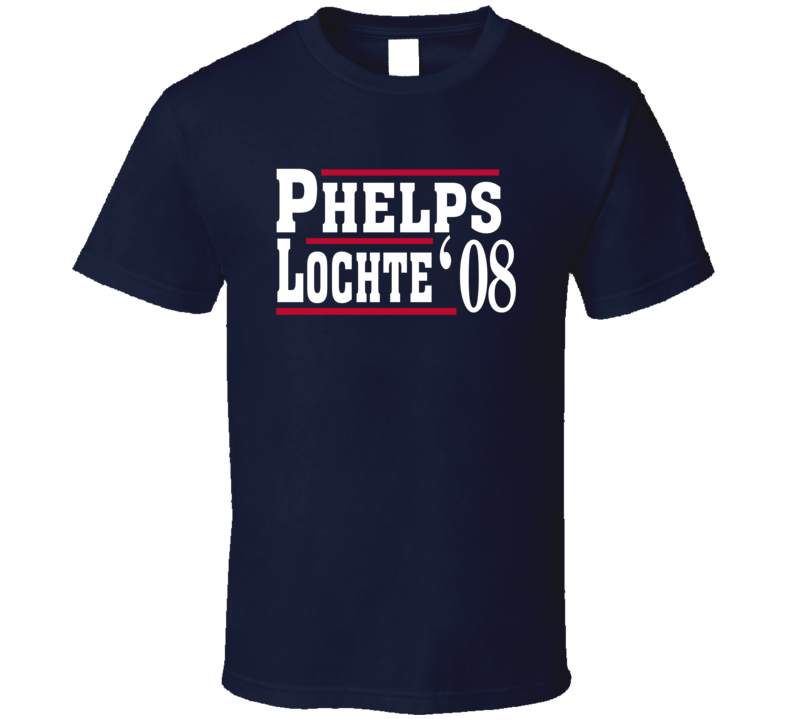 Michael Phelps Ryan Lochte 2008 Olympics Election Style Fan T Shirt