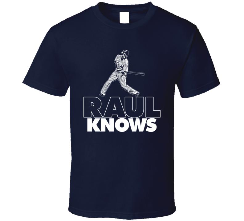 Raul Ibanez Knows New York Baseball T Shirt