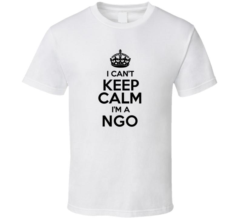 Ngo I Cant Keep Calm Parody T Shirt