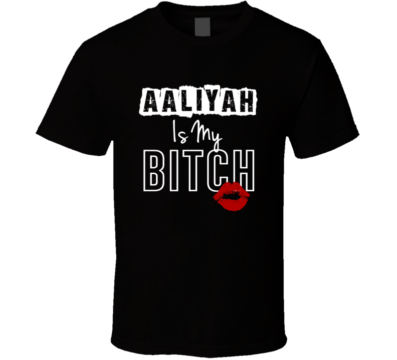 Aaliyah Is My Slave Funny Name T Shirt