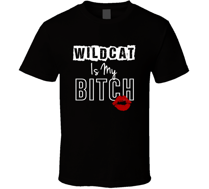Wildcat Is My Slave Funny Name T Shirt