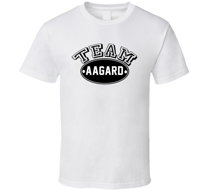 Team Aagard Family Reunion Last Name Sports T Shirt