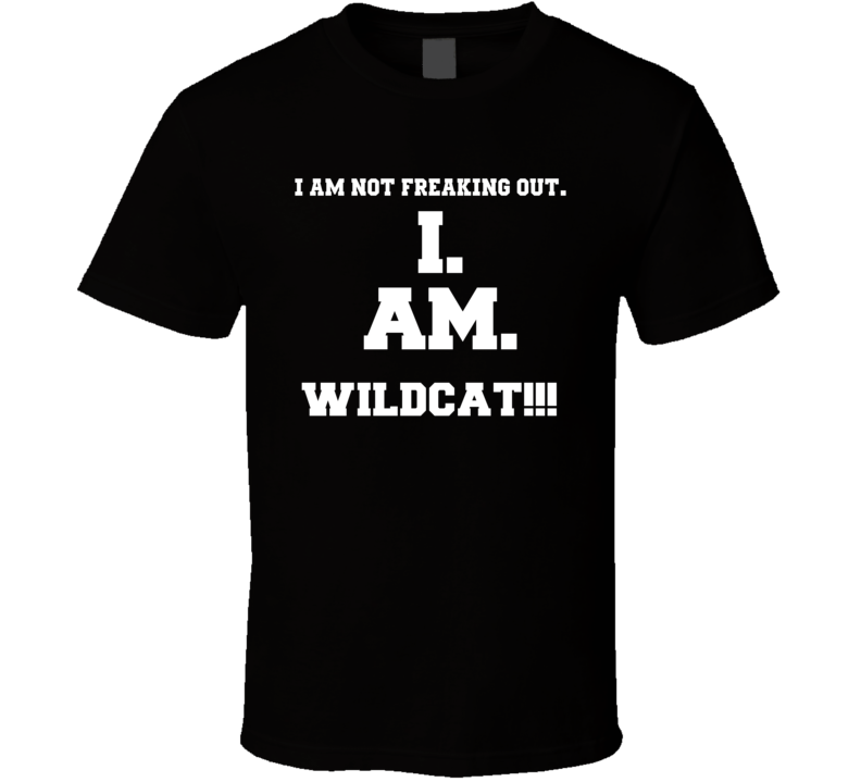 I Am Not Freaking Out I Am Wildcat Name T Shirt