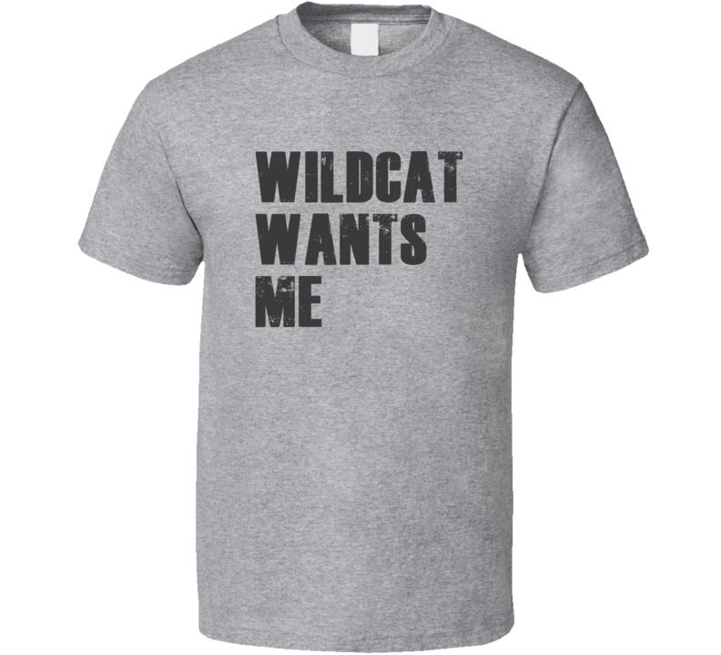 Wildcat Wants Me Parody Funny Custom Name Love T Shirt