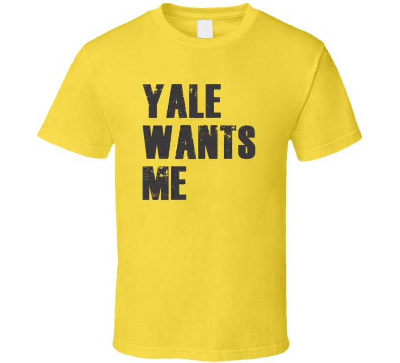 Yale Wants Me Parody Funny Custom Name Love T Shirt