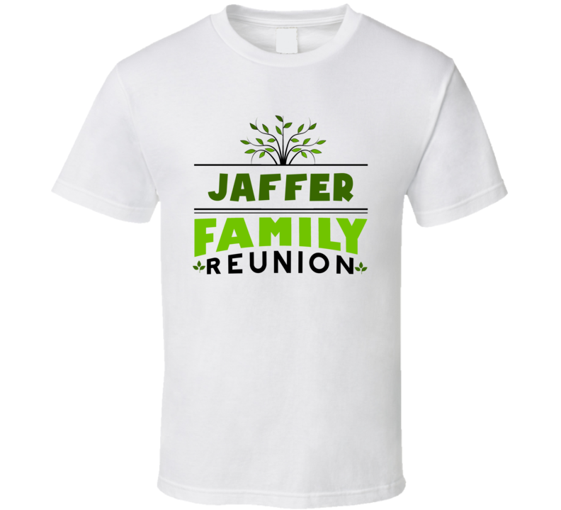 Jaffer Family Reunion Cool Last Name Party T Shirt