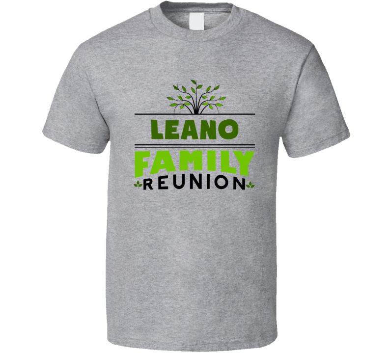 Leano Family Reunion Cool Last Name Party T Shirt