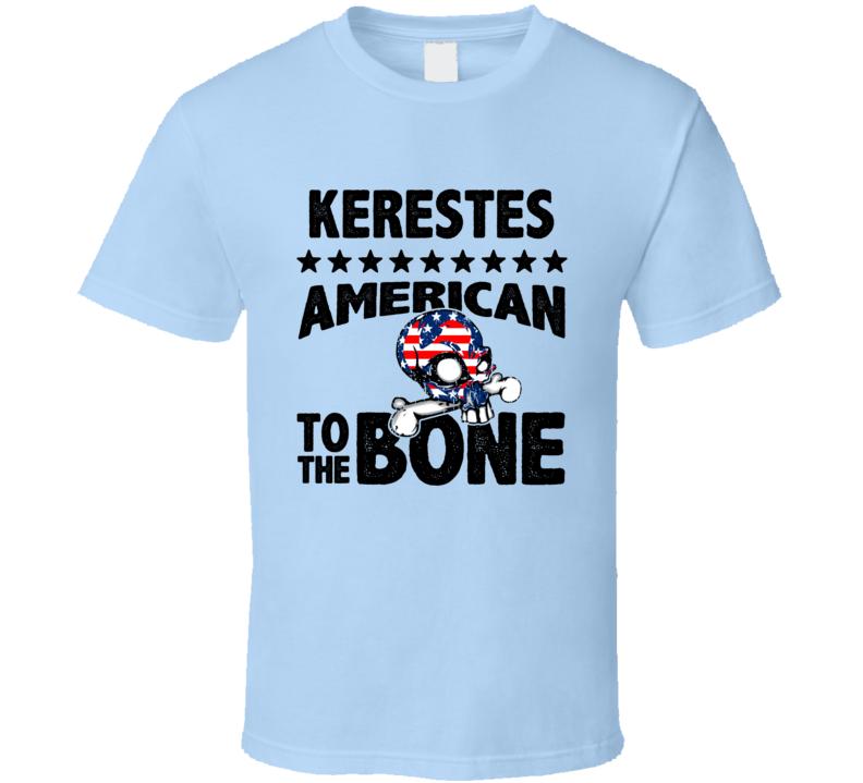 Kerestes American To The Bone Cool USA Name T Shirt