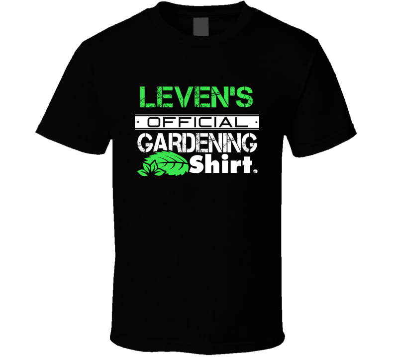 Leven's Official Gardening Shirt Cool Personalized Name T ...