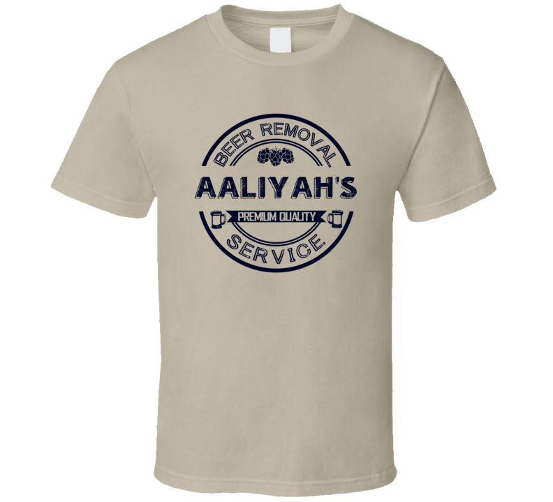 Aaliyah's Beer Removal Service Personalized Party T Shirt