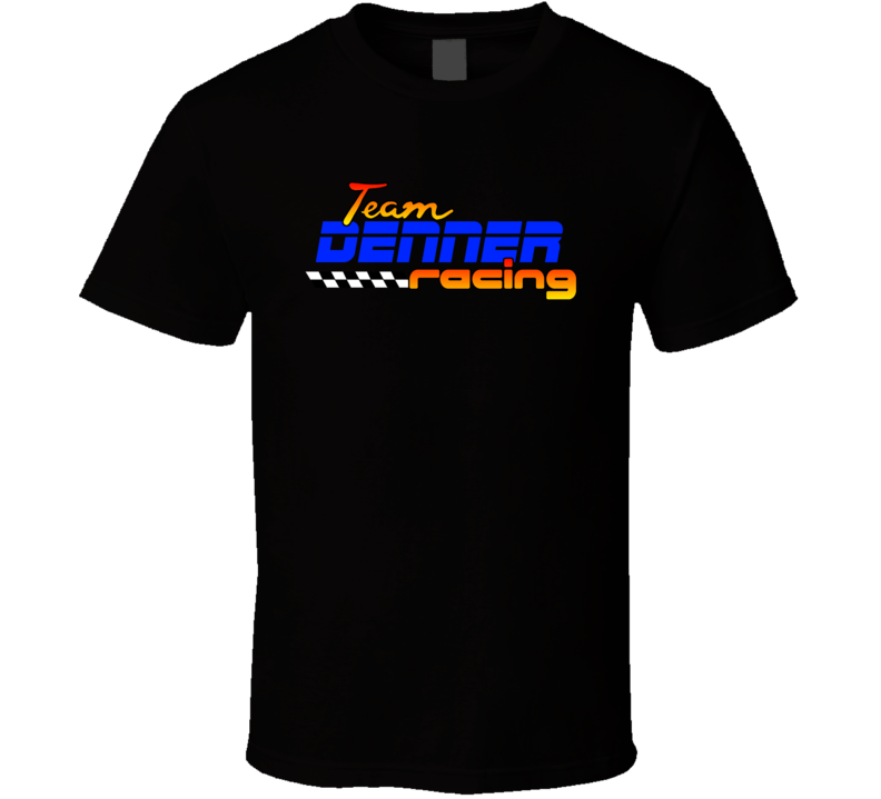 Denner Team Racing Personalized Racing Cool T Shirt