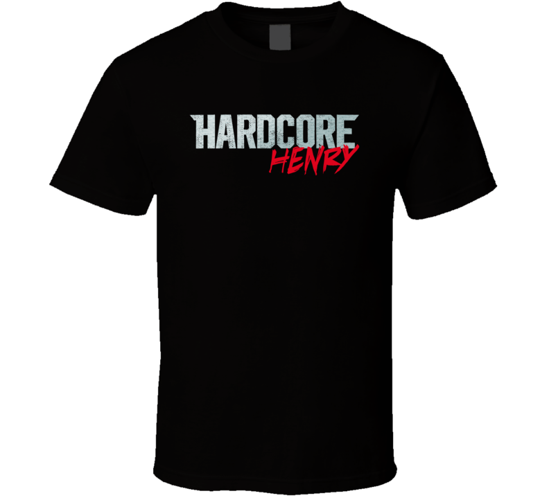Hardcore Henry Custom Henry Video Game Action Shooter Movie Parody T Shirt
