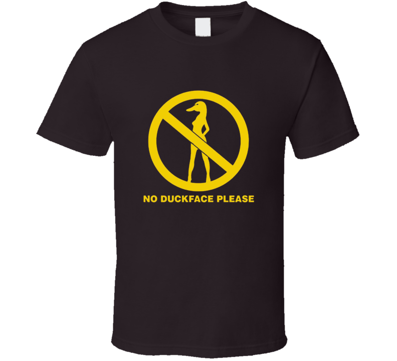 New No Duckface Please Chive Anti duck face T Shirt