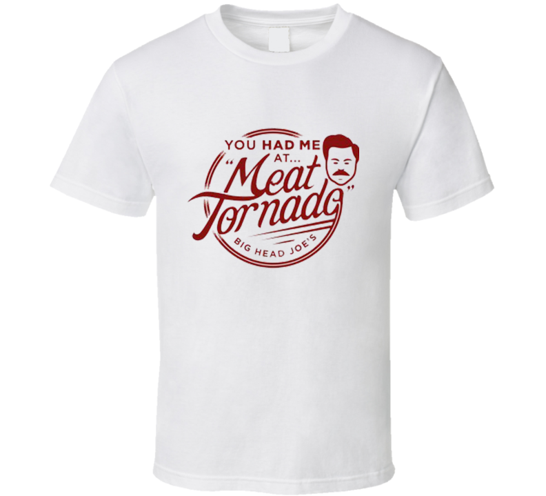 New Ron Swanson You Had Me at Meat Tornado T Shirt