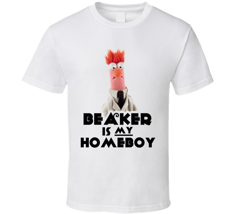 Beaker Is My Homeboy Muppets T Shirt